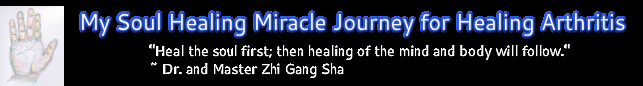 My Soul Healing Miracle for Healing Arthritis Blog